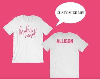 Bridesmaid T-shirt - Custom - More Colors - Wedding - Engaged