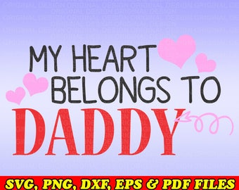 My Heart Belongs To Daddy SVG File New Baby Valentines SVG file Vinyl Cutting File Cut Files Silhouette Cut Files Iron on svg