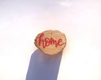 Home Wood Slice Magnet | Seedshine Co.
