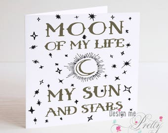 Game of Thrones valentines Card - Moon of my life, My Sun and Stars