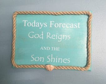 God reigns and son shines