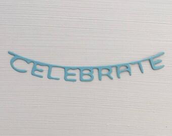Celebrate Die Cuts