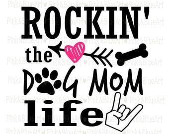 Rockin the dog mom life SVG Clipart Cut Files Silhouette Cameo Svg for Cricut and Vinyl File cutting Digital cuts file DXF Png Pdf Eps