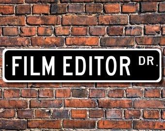 Film Editor, Film Editor Gift, Film Editor sign, Gift for Film Editor, Television set, Movie studio, Custom Street Sign, Quality Metal Sign