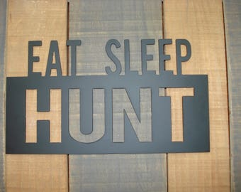 Eat Sleep Hunt Metal Decor