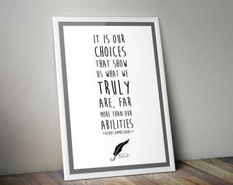It Is Our Choices That Show Us What We Truly Are - Harry Potter Quote Posters - Albus Dumbledore Posters - Harry Potter Poster - Dumbledore