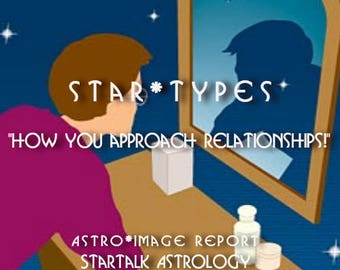 "StarTypes ""How you approach relationships!"""