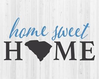 Home Sweet Home South Carolina - SVG Cut File