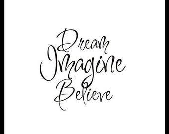 Dream Imagine Believe Black and White Inspirational Print