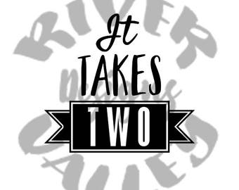 it takes two to make a thing go right, twin design, twin tshirt design, SVG, PDF, JPG, couple shirt design, cutting file, printable, custom