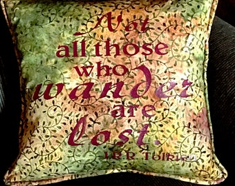 Not all those who wander are lost-Pillow