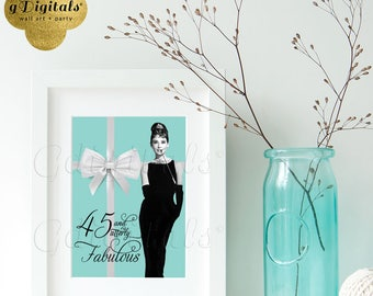 45th Birthday signs decorations, 45 utterly fabulous, breakfast at tiffany's themed party printable Audrey Hepburn 5x7 {NOT CUSTOMIZABLE}