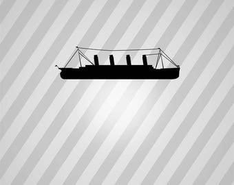 titanic Silhouette - Svg Dxf Eps Silhouette Rld RDWorks Pdf Png AI Files Digital Cut Vector File Svg File Cricut Laser Cut