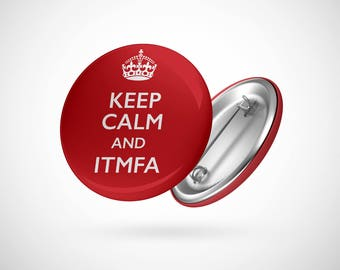 "Keep Calm And ITMFA - IMPEACH  — 2.25"" Pinback Pin Button Badge Anti Trump"