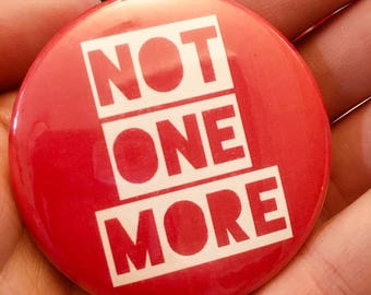 "Not One More Red Gun Safety Awareness — 2.25"" Pinback Pin Button 
