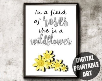 Girl Nursery Wall Art | Printable | Wildflower Nursery Decor | In Field Of Roses She Is A Wildflower | Wildflower Nursery | Wildflower Print