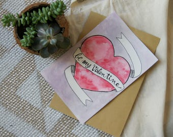 "Valentine's day - watercolor ""be my valentine"" card hand made"