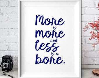 Wall Art,Wall Art Prints,More is more less is a bore,8x10,Wall Art Quotes,Home Decor Wall Art,Home Decor Print,Digital Download,Digital Art