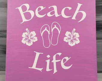 "Beach Picture - Beach Sign - Beach Life Picture with Hibiscus Flowers and Flip Flops - 12"" X 12"" Canvas with White Vinyl - Purple Sign"
