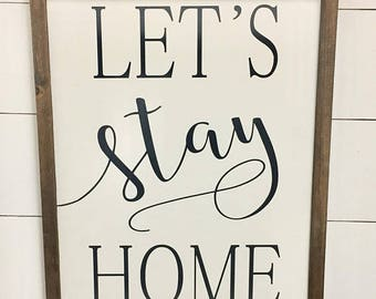 Let's StayHome Farmhouse Sign