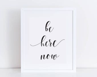Be Here Now Printable Wall Art / Home Decor Art Print / Typographic Black and White Wall Print / Yoga Printable Art / Meditation Art