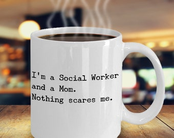 Funny Social Worker Mom Coffee Mug – Best Socialist Professionals Mom Gift – Unique Beautiful Awesome Mothers Day Gift Social Worker Mom
