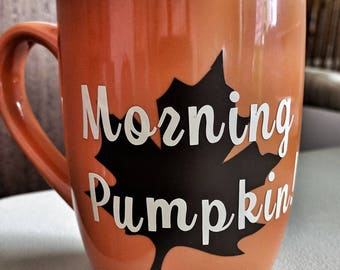 Morning pumpkin!