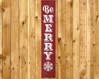 Vertical Christmas Cut File, Vertical Christmas Sign, Be Merry SVG, Let It Snow, Sign, Vector, Print, Fixer Upper, Magnolia Farms, Poster