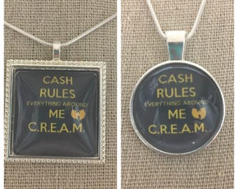 Wu-tang-c.r.e.a.m pendant necklace.Wu-tang pendant.Method man pendant .Wu-tang jewelry.Wu-tang forever cash moves everything around me