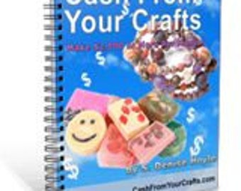 How To Make Cash From Your Crafts - PDF downloadable book