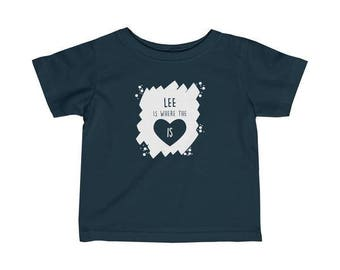 Lee Is Where The Heart Is Infant T-Shirt