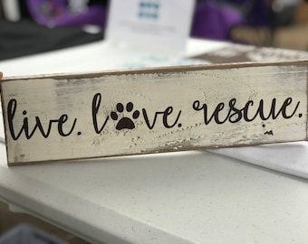 Live. Love. Rescue. Wood Sign