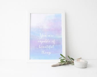 You Are Capable of Beautiful Things