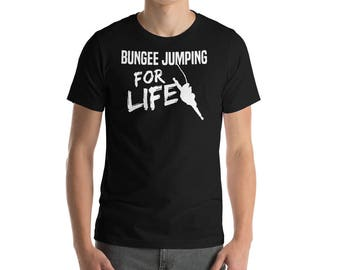 Bungee Jumping For Life T-shirt-skydiving shirts-skydiving gifts-skydiver-Bungee Addict-Bungee Jumper Lover-Bungee Jumper Shirt-Bungee Tee