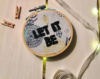 Let it be Embroidered Hoop