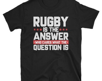 Rugby is the answer - rugby player shirt - rugby fan - rugby apparel - rugby sport shirt - rugby lovers tee-new zealand rugby -rugby t-shirt