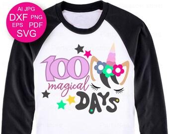 100 Magical Days svg Unicorn svg 100 days SVG 100 days of school SVG Cute School Svg for girl 100 magical days shirt Eps Dxf Ai Pdf Png