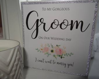 To my Gorgeous Groom on our Wedding Day I can't wait to marry you!  Handmade Wedding Card - Husband Card - Wedding Day Card - Card for Groom