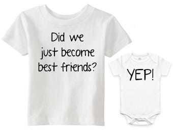 Did we just become best friends? Yep! (Funny Matching Sibling Shirts)