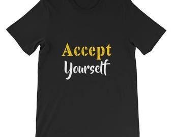 Accept Yourself Short-Sleeve Unisex T-Shirt