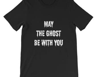 May The Ghost Be With You Short-Sleeve Unisex T-Shirt