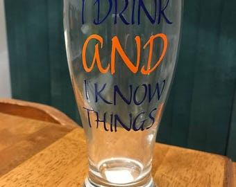 I Drink and I Know Things Personalized Pint Glass