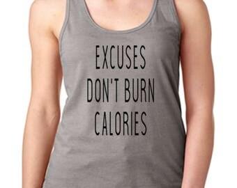 Excuses Don't Burn Calories Ladies Racer Back Tank