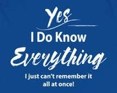 Yes I Do Know Everything ...