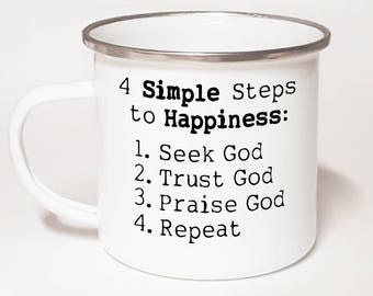 4 Simple Steps to Happiness ~ Christian Coffee Mug ~ Christian Gift Mug ~ Christian Gift For Her ~ Christian Gift For Him ~ Bible Verse Mug