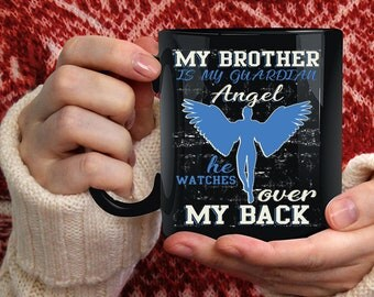 My Brother Is My Guardian Angel Coffee Mug, He Watches Over My Back Coffee Cup