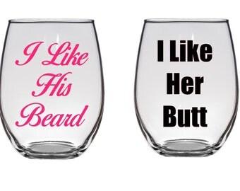 I Like his Beard/ I like Her Butt Set (2) Wine Glasses 21 Oz- Personalized