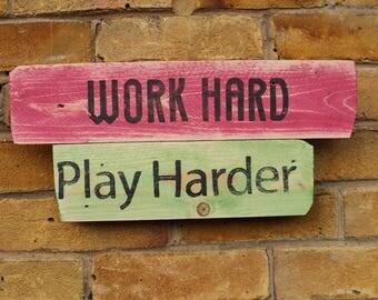 Work Hard Play Harder Handmade wooden sign