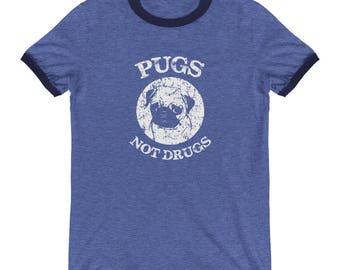 Pugs Not Drugs Ringer T-Shirt, Pugs Not Drugs Print, Pugs Not Drugs Art, Pugs Not Drugs Tshirt, Pug Lover