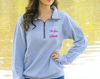 A Woman's Place Is In The House And The Senate Sweatshirt Quarter Zip